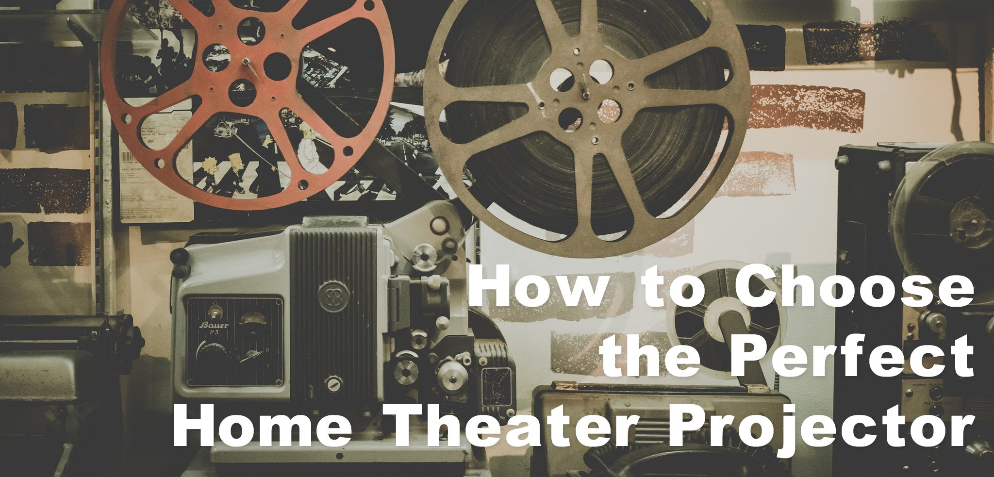 Choosing a projector for your home theater
